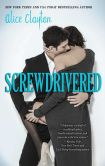 Book Cover Image. Title: Screwdrivered (Cocktail Series #3), Author: Alice Clayton