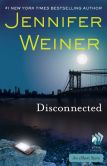 Book Cover Image. Title: Disconnected:  An eShort Story, Author: Jennifer Weiner