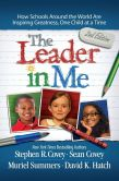 Book Cover Image. Title: The Leader in Me:  How Schools Around the World Are Inspiring Greatness, One Child at a Time, Author: Stephen R. Covey