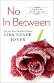 Book Cover Image. Title: No In Between, Author: Lisa Renee Jones