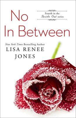 No in Between, Inside Out 4 - Lisa Renee Jones