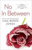 Book Cover Image. Title: No In Between, Author: Lisa Renee Jones