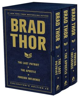 Brad Thor Collector's Edition #3: The Last Patriot, The Apostle, and Foreign Influence