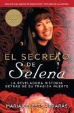 Book Cover Image. Title: El secreto de Selena (Selena's Secret):  La reveladora historia detras su tragica muerte, Author: Maria Celeste Arraras