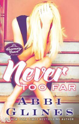 Never Too Far (Rosemary Beach Series)
