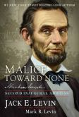Book Cover Image. Title: Malice Toward None:  Abraham Lincoln's Second Inaugural Address, Author: Jack E. Levin