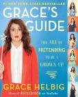 Book Cover Image. Title: Grace's Guide:  The Art of Pretending to Be a Grown-up, Author: Grace Helbig