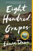 Book Cover Image. Title: Eight Hundred Grapes, Author: Laura Dave