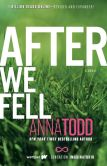 Book Cover Image. Title: After We Fell, Author: Anna Todd