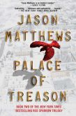 Book Cover Image. Title: Palace of Treason, Author: Jason Matthews