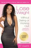 Book Cover Image. Title: Lose Weight Without Dieting or Working Out:  Discover Secrets to a Slimmer, Sexier, and Healthier You, Author: JJ Smith
