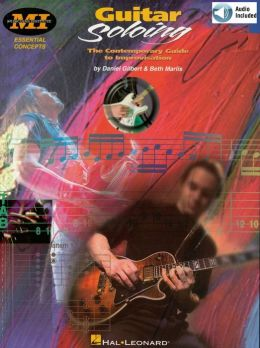 Guitar Soloing: The Contemporary Guide to Improvisation