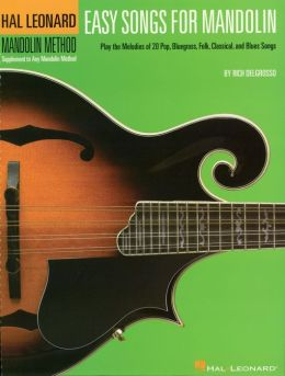 Easy Songs for Mandolin (Songbook): Supplementary Songbook to the Hal Leonard Mandolin Method