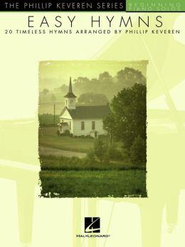 Easy Hymns - 20 Timeless Hymns: Phillip Keveren Series