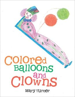 Colored Balloons and Clowns (PagePerfect NOOK Book)
