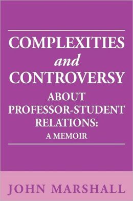 Complexities And Controversy About Professor-Student Relations