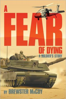 A Fear of Dying: A Soldier's Story