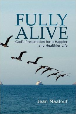 Fully Alive: God's Prescription for a Happier and Healthier Life