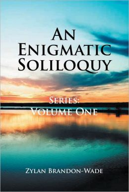 An Enigmatic Soliloquy Series: Volume One