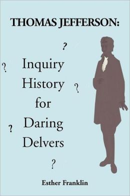 Thomas Jefferson: Inquiry History for Daring Delvers
