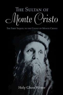 The Sultan of Monte Cristo: The First Sequel to the Count of Monte Cristo