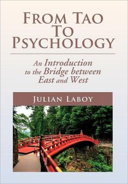 From Tao To Psychology: An Introduction to the Bridge between East and West