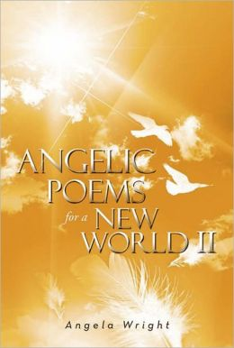 Angelic Poems For A New World 2