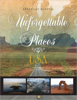 Unforgettable Places: USA (PagePerfect NOOK Book)