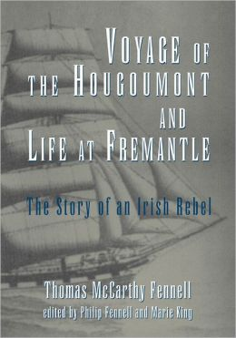Voyage of the Hougoumont and Life at Fremantle: The Story of an Irish Rebel
