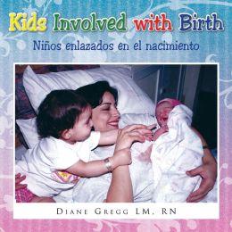 Kids Involved with Birth: Niños enlazados en el nacimiento
