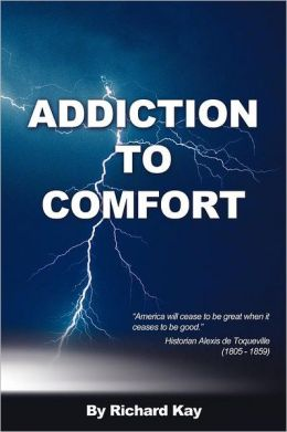 Addiction to Comfort: America Will Cease to Be Great When It Ceases to Be Good