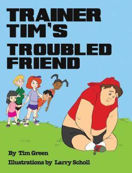 TRAINER TIM'S TROUBLED FRIEND