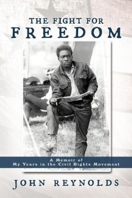 The Fight for Freedom: A Memoir of My Years in the Civil Rights Movement