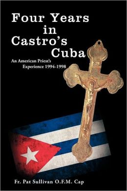 Four Years in Castro's Cuba: An American Priest's Experience 1994-1998