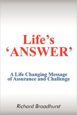 Life's 'Answer': A Life Changing Message of Assurance and Challenge