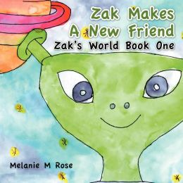 Zak Makes a New Friend: Zak's World Book One