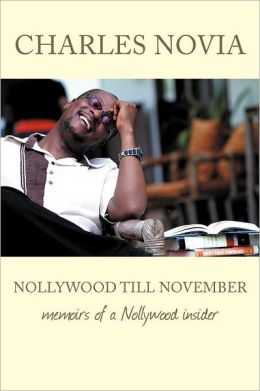 Nollywood till November: Memoirs of a Nollywood Insider
