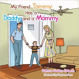 My Friend Tommy Has a Daddy and a Mommy