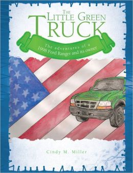 The Little Green Truck: The adventures of a 1998 Ford Ranger and its owner