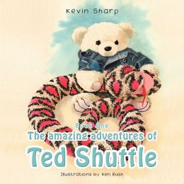 The Amazing Adventures of Ted Shuttle: Book One