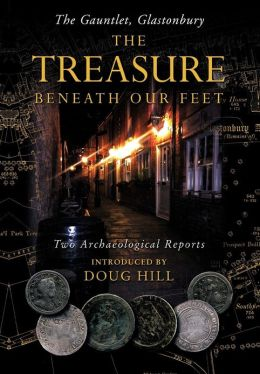 The Treasure Beneath Our Feet: The Gauntlet, Glastonbury
