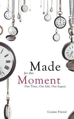 Made for This Moment: Our Time, Our Life, Our Legacy