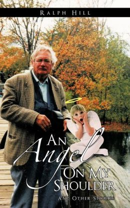 An Angel on My Shoulder: And Other Stories