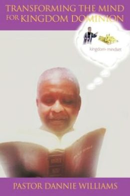 Transforming the Mind for Kingdom Dominion