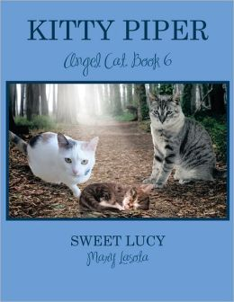 KITTY PIPER Angel Cat, Book 6: SWEET LUCY
