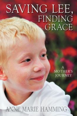 Saving Lee, Finding Grace: A Mother's Journey