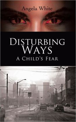 Disturbing Ways: A Child's Fear