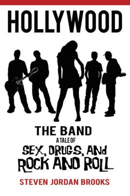 HOLLYWOOD The Band: A Tale of Sex, Drugs, and Rock and Roll