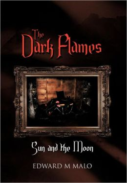 The Dark Flames: Sun and the Moon