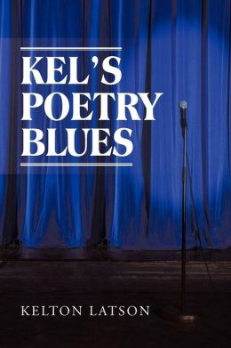 KEL'S POETRY BLUES